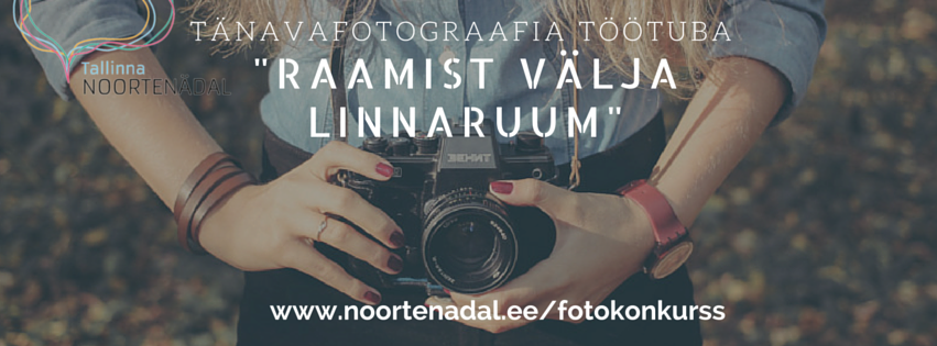 """FOTOKONKURSI """"RAAMIST VÄLJA LINNARUUM"""" TÖÖTUBA"""